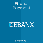 Magento 2 Ebanx Payment Extension by MageArray